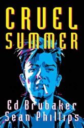Cover Cruel Summer From Criminal by Ed Brubaker and Sean Phillips Reading Order