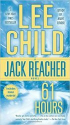 61 Hours - Jack Reacher Book Series In Order by Lee Child