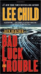 Bad Luck and Trouble - Jack Reacher Book Series In Order by Lee Child