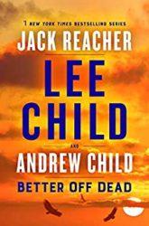 Better Off Dead Jack Reacher Books in Order