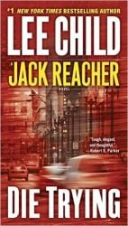 Die Trying - Jack Reacher Book Series In Order by Lee Child
