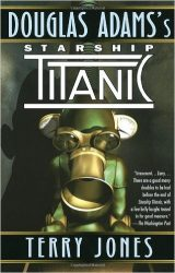 Douglas Adams's Starship Titanic The Hitchhiker's Guide to the Galaxy Books in Order: