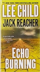 Echo Burning - Jack Reacher Book Series In Order by Lee Child