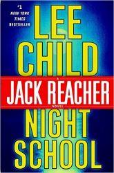 Night School - Jack Reacher Book Series In Order by Lee Child