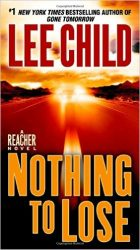 Nothing to Lose - Jack Reacher Book Series In Order by Lee Child