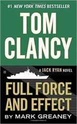 Full Force and Effect, by Mark Greaney - Jack Ryan Books in Order