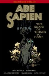 Abe Sapien: The Shape Of Things To Come - Hellboy BPRD Reading order