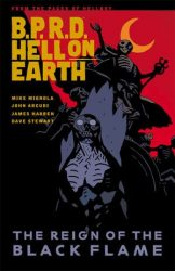 B.P.R.D.: Hell on Earth: The Reign of the Black Flame - Hellboy BPRD Reading order