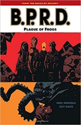 B.P.R.D.: Plague of Frogs - Hellboy BPRD Reading order