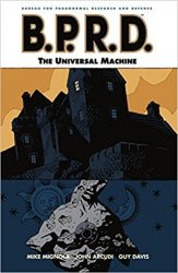 B.P.R.D.: The Universal Machine - Hellboy BPRD Reading order