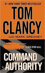 Command Authority, by Tom Clancy with Mark Greaney - Jack Ryan Books in Order