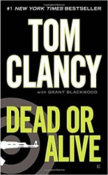 Dead or Alive, by Tom Clancy with Grant Blackwood - Jack Ryan Books in Order