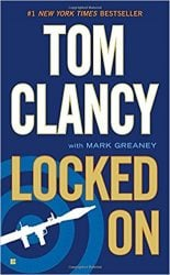Locked On, by Tom Clancy with Mark Greaney - Jack Ryan Books in Order