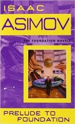 Prelude to Foundation - Foundation Books in Order
