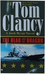The Bear and the Dragon, by Tom Clancy - Jack Ryan Books in Order