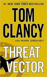 Threat Vector, by Tom Clancy with Mark Greaney - Jack Ryan Books in Order