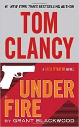 Under Fire, by Grant Blackwood - Jack Ryan Books in Order