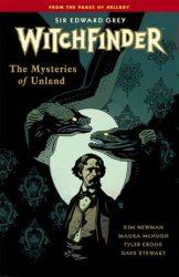 Sir Edward Grey, Witchfinder: The Mysteries Of Unland - Hellboy BPRD Reading order