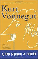 A Man Without a Country Kurt Vonnegut Must Read