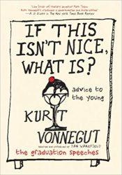 If This Isn't Nice, What Is? Kurt Vonnegut Must Read