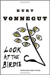 Look at the Birdie Kurt Vonnegut Must Read