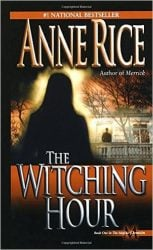 The Witching Hour - The Vampire Chronicles Books in Order