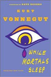 While Mortals Sleep Kurt Vonnegut Must Read