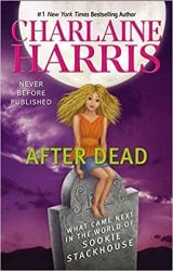 After Dead: What Came Next in the World of Sookie Stackhouse The Sookie Stackhouse Books in Order