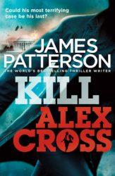 Kill Alex Cross Alex Cross Reading Order
