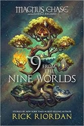 9 From the Nine Worlds - Magnus Chase and the Gods of Asgard - Percy Jackson by Rick Riordan Books in Order