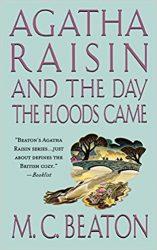 Agatha Raisin and the Day the Floods Came Agatha Raisin Books in Order