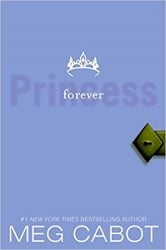 Forever Princess The Princess Diaries Books in Order