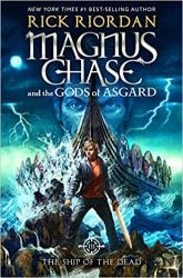 The Ship of the Dead - Magnus Chase and the Gods of Asgard - Percy Jackson by Rick Riordan Books in Order