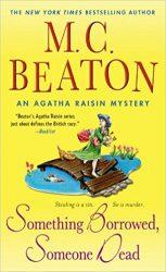 Something Borrowed, Someone Dead Agatha Raisin Books in Order