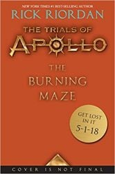 The Burning Maze - The Trials of Apollo - Percy Jackson by Rick Riordan Books in Order