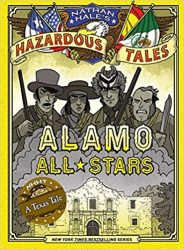 Alamo All Stars Nathan Hale's Hazardous Tales Reading Order