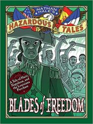 Blades of Freedom Nathan Hale's Hazardous Tales Reading Order