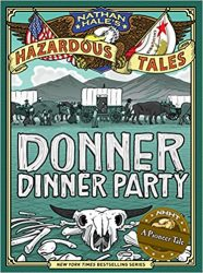 Donner Dinner Party Nathan Hale's Hazardous Tales Reading Order