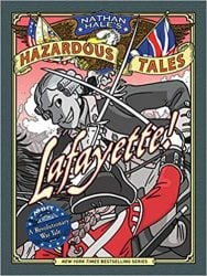 Lafayette! Nathan Hale's Hazardous Tales Reading Order