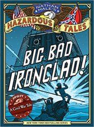 Big Bad Ironclad Nathan Hale's Hazardous Tales Reading Order