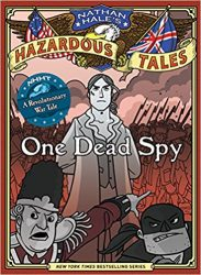 One Dead Spy Nathan Hale's Hazardous Tales Reading Order