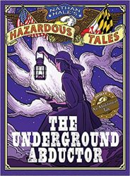 The Underground Abductor Nathan Hale's Hazardous Tales Reading Order