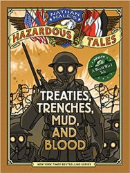 Treaties, Trenches, Mud and Blood Nathan Hale's Hazardous Tales Reading Order