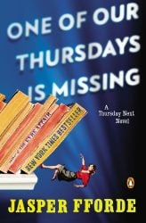 One of Our Thursdays Is Missing Thursday Next Books in Order