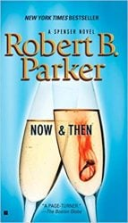 Now and Then - Spenser Books in Order