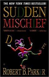 Sudden Mischief - Spenser Books in Order
