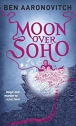 Moon Over Soho Rivers of London Books in Order