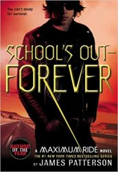 School's Out—Forever Maximum Ride Books in Order