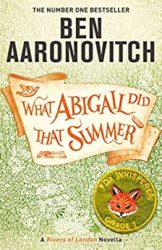 What Abigail Did That Summer Rivers Of London Books in Order
