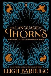 The Language of Thorns Grishaverse Books in Order